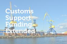Customs Support Funding Deadline Extended